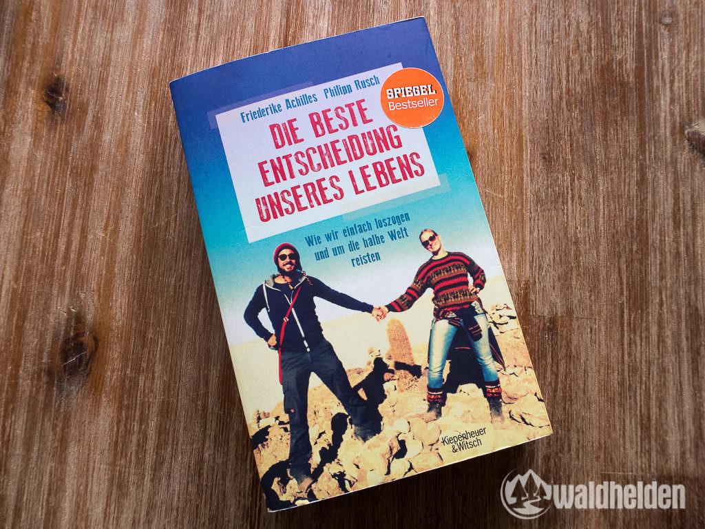 Reisebücher Tipp Die beste Entscheidung unseres Lebens